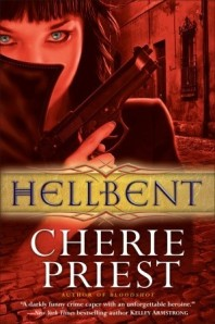 Hellbent by Cherie Priest Cheshire Red Reports
