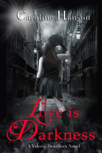 Love is darkness - Carolyn Hanson - Valerie Dearborn 1