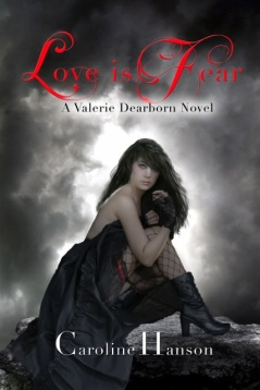 Love is Fear, caroline hanson, valerie dearborn 2