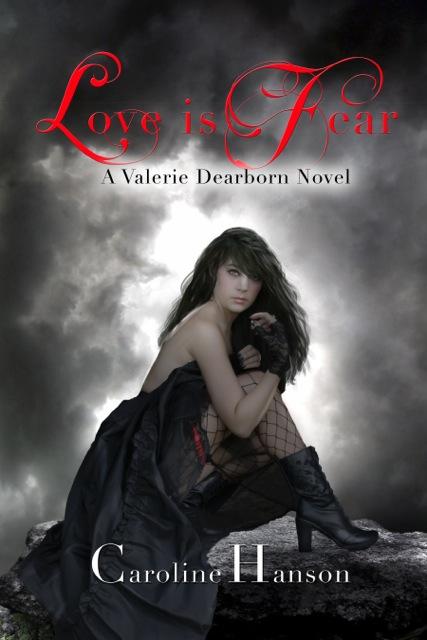 Love is Fear, caroline hanson, valerie dearborn 2