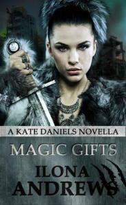 Ilona Andrews - Magic Gifts - Kate Daniels - Andrea Nash - Curran