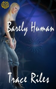 barely human trace riles