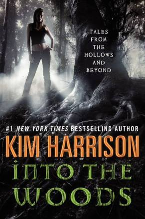 Into the Woods by Kim Harrison, Rachel Morgan, Trent Kalamack, Jenks