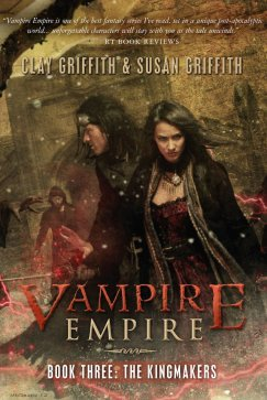 kingmakers, susan and clay griffith, vampire empire #3