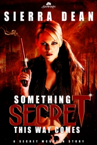Something Secret ThisWay Comes, Secret McQueen, Sierra Dean